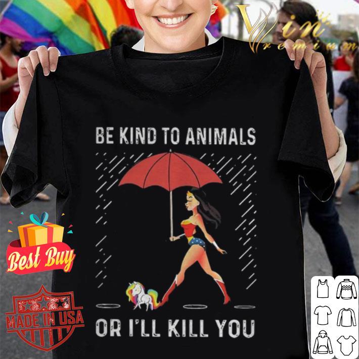 - Wonder Woman unicorn be kind to animals or i'll kill you shirt
