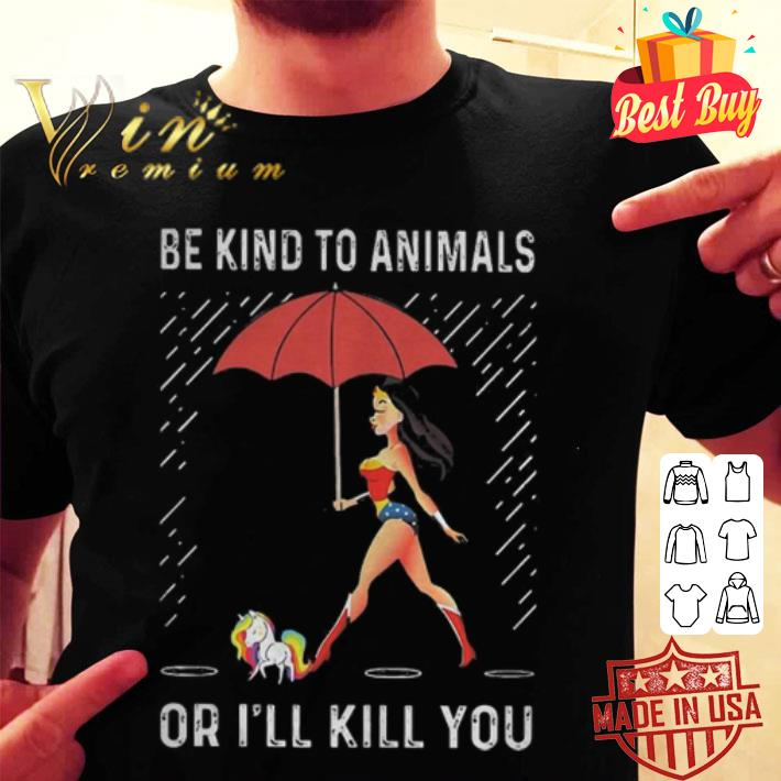 Wonder Woman unicorn be kind to animals or i'll kill you shirt
