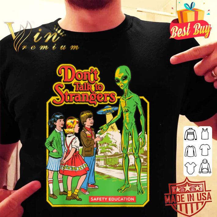 Alien Don't Talk To Strangers Safety Aducation shirt