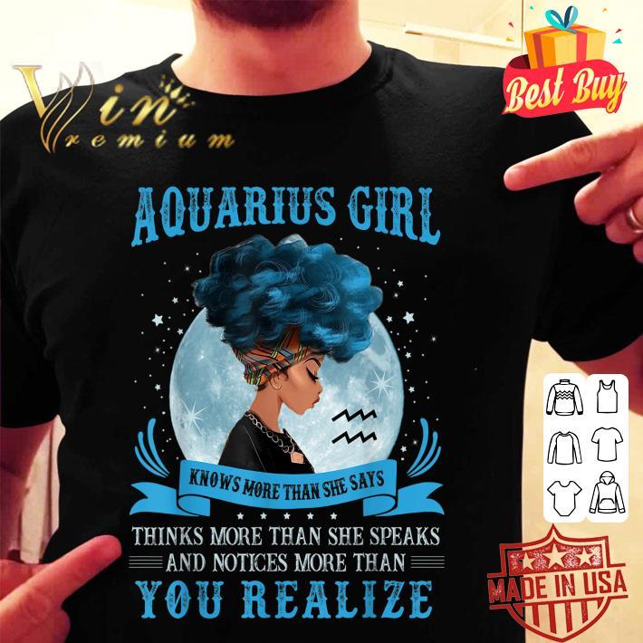 - Aquarius Girls Black Queen Knows More Than She Says shirt