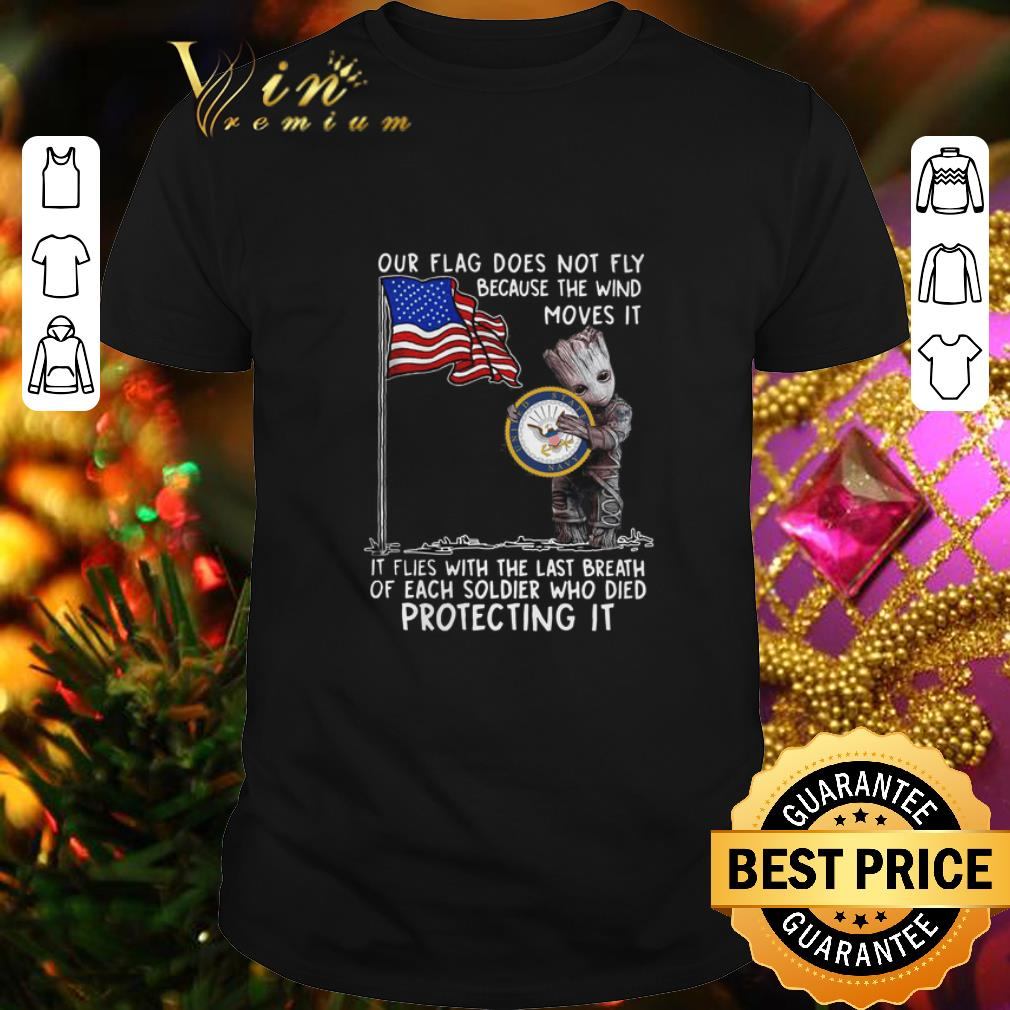 - Baby Groot our flag does not fly because the wind moves it US Marine shirt