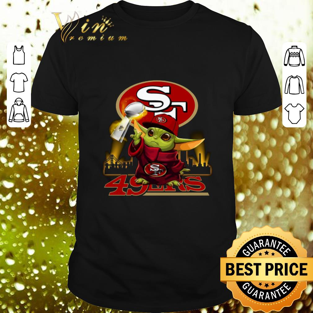 Baby Yoda Super Bowl Liv San Francisco 49ers Star Wars Shirt Hoodie Sweater Longsleeve T Shirt
