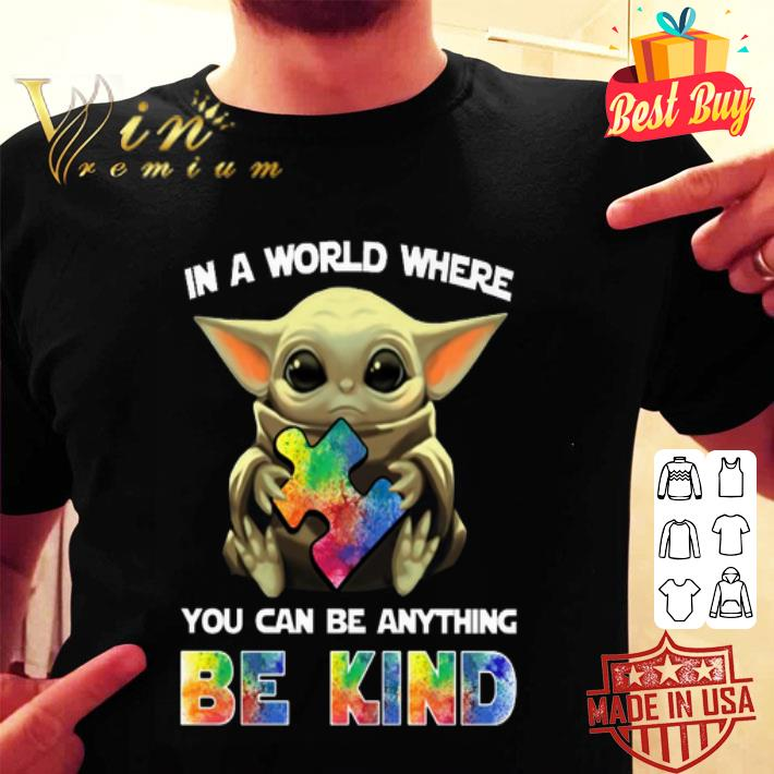- Baby Yoda you can be anything be kind Autism Awareness Star Wars shirt
