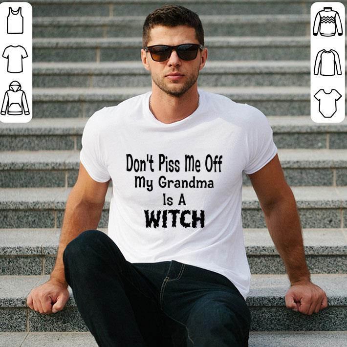 - Don't piss me off my grandma is a witch shirt