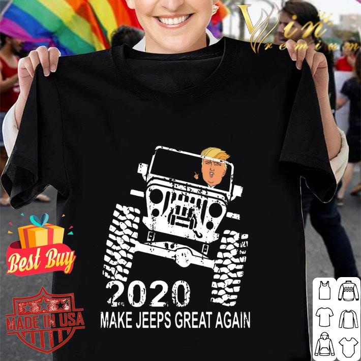 - Donald Trump 2020 Make Jeeps Great Again shirt