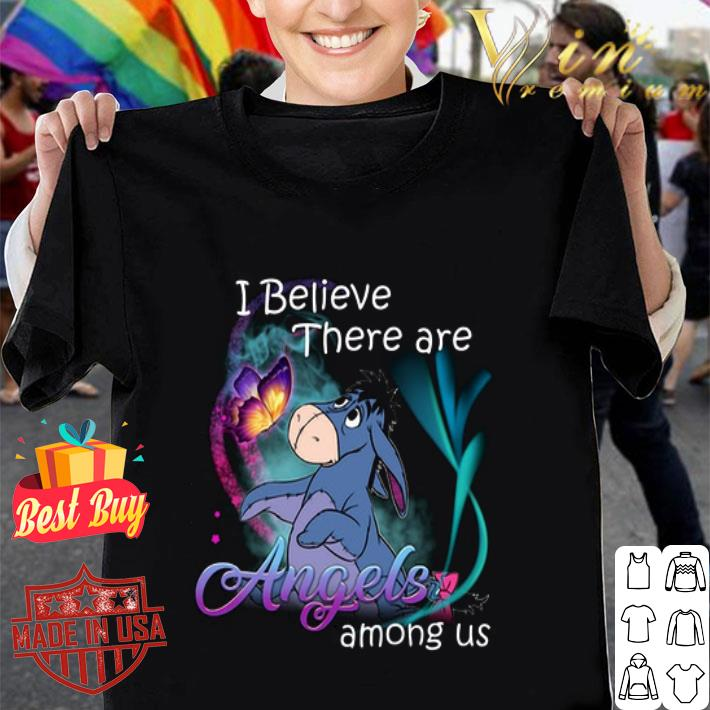 - Eeyore I believe there are angels among us shirt