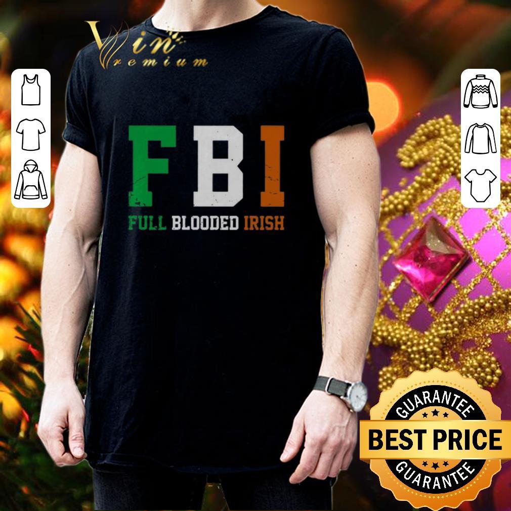 FBI Full Blooded Irish St. Patrick's day shirt 3