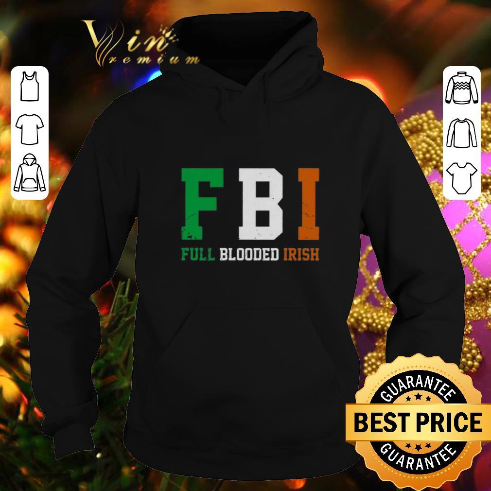 FBI Full Blooded Irish St. Patrick's day shirt