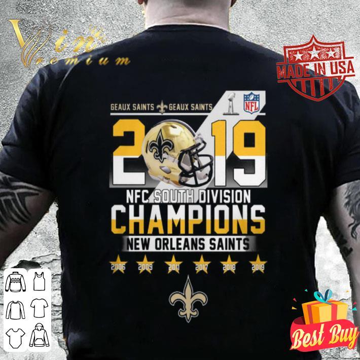 Geaux Saints 2019 NFC South Division Champions New Orleans Saint shirt