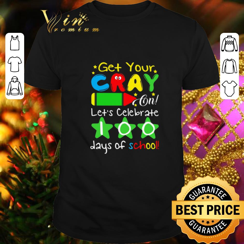 - Get your crayon let's celebrate 100 days of school shirt