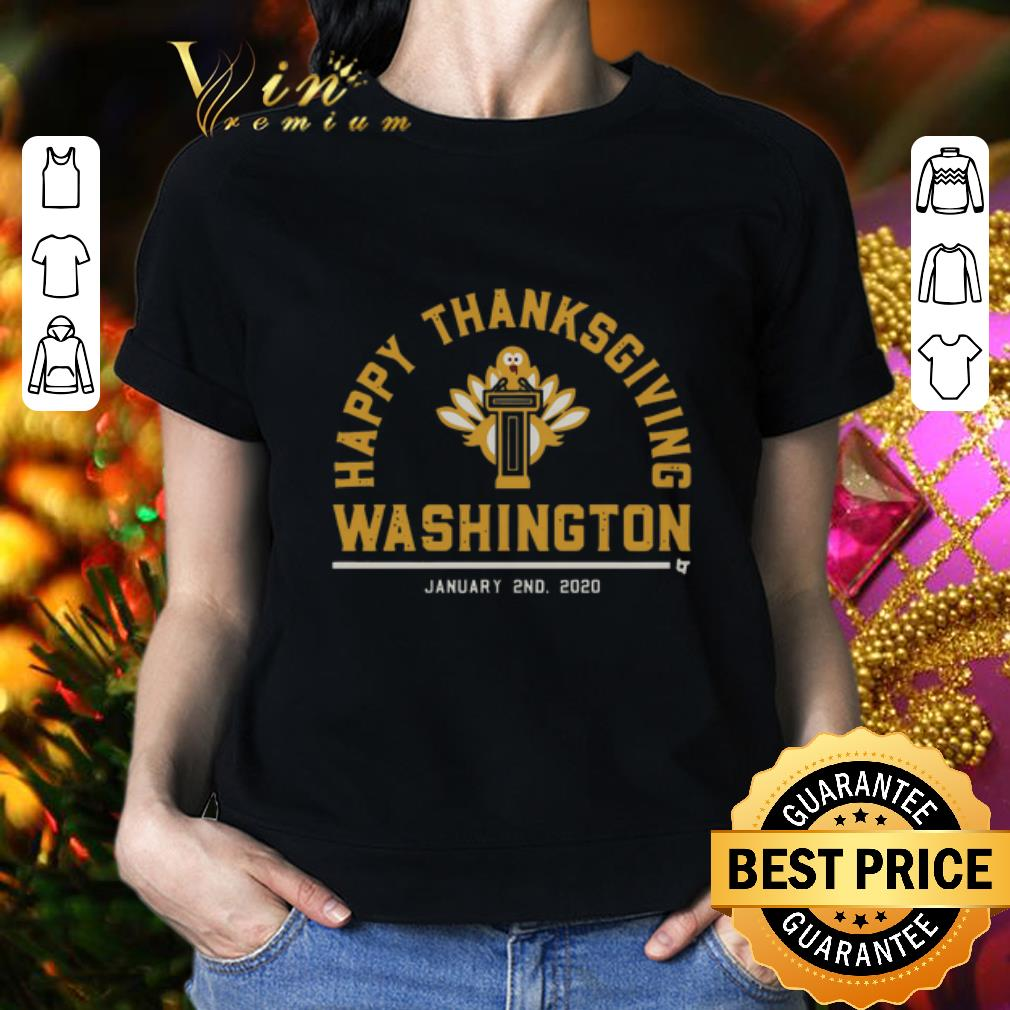 - Happy Thanksgiving Washington DC January 2nd 2020 shirt