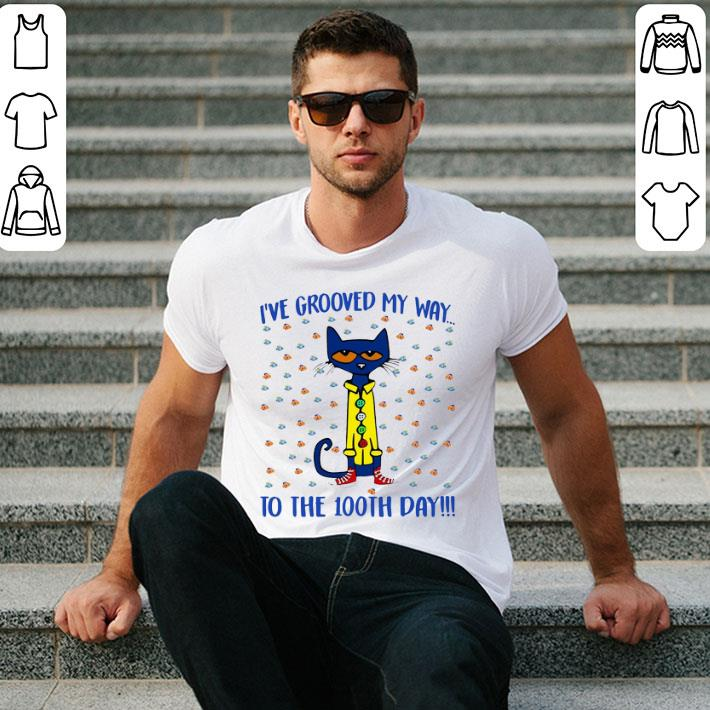 - I've grooved my way to the 100th day Pete the Cat shirt