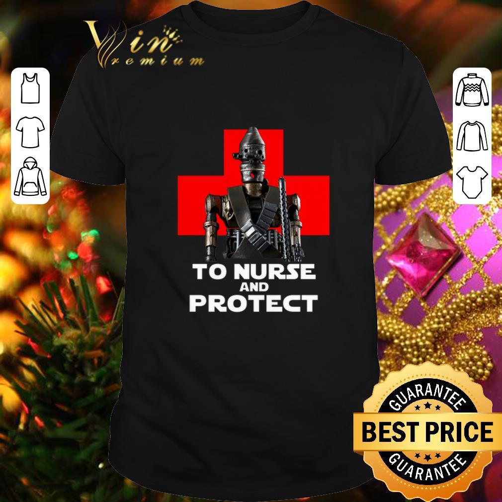 IG-11 to nurse and protect Star Wars shirt 1