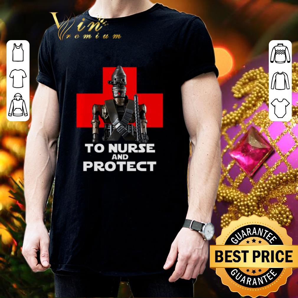 - IG-11 to nurse and protect Star Wars shirt