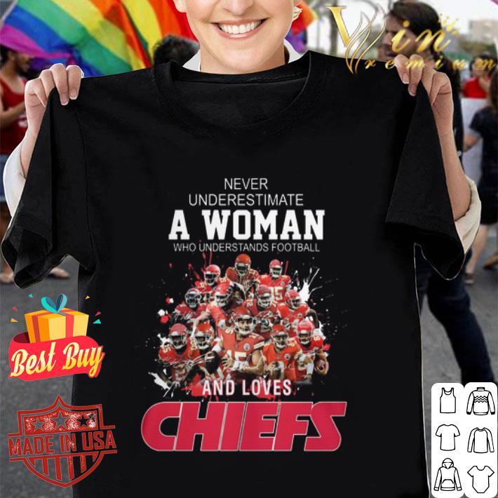 - Never underestimate a woman who signatures Kansas City Chiefs shirt