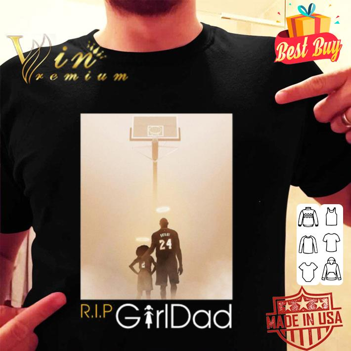 - RIP GirlDad Kobe And Gigi Kobe Bryant 24 shirt