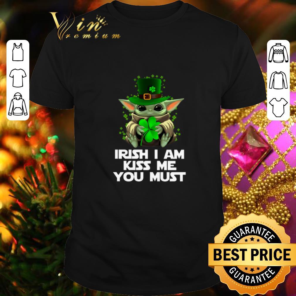 - Shamrock Yoda Irish i am kiss me you must St Patrick's Day shirt