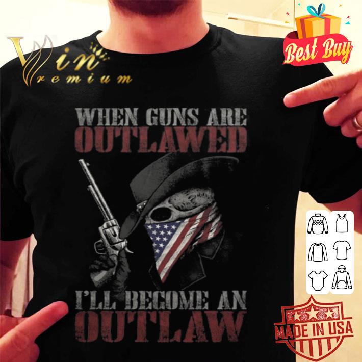 Skull Gun when guns are outlawed i'll become an outlaw USA flag shirt