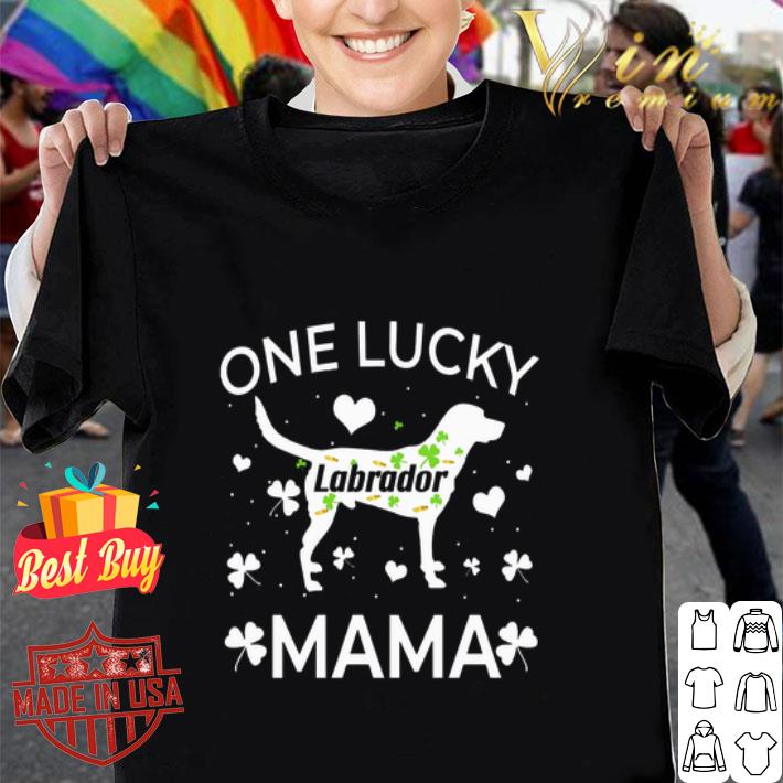 - St Patrick's Day One Lucky Labrador Mama shirt