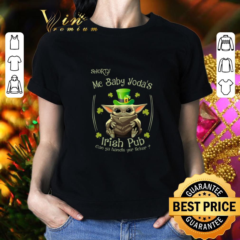 - St Patrick's Day Shorty Mc Baby Yoda's Irish Pub Can Ya Handle You Licker shirt