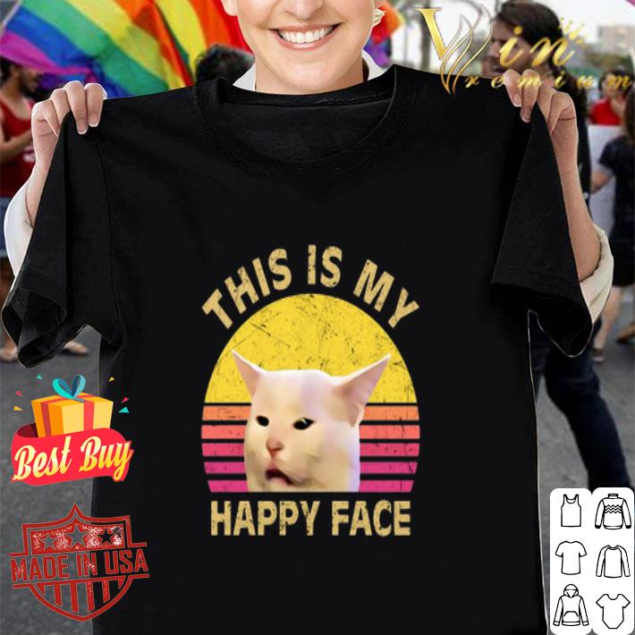 This is my happy face Smudge cat shirt