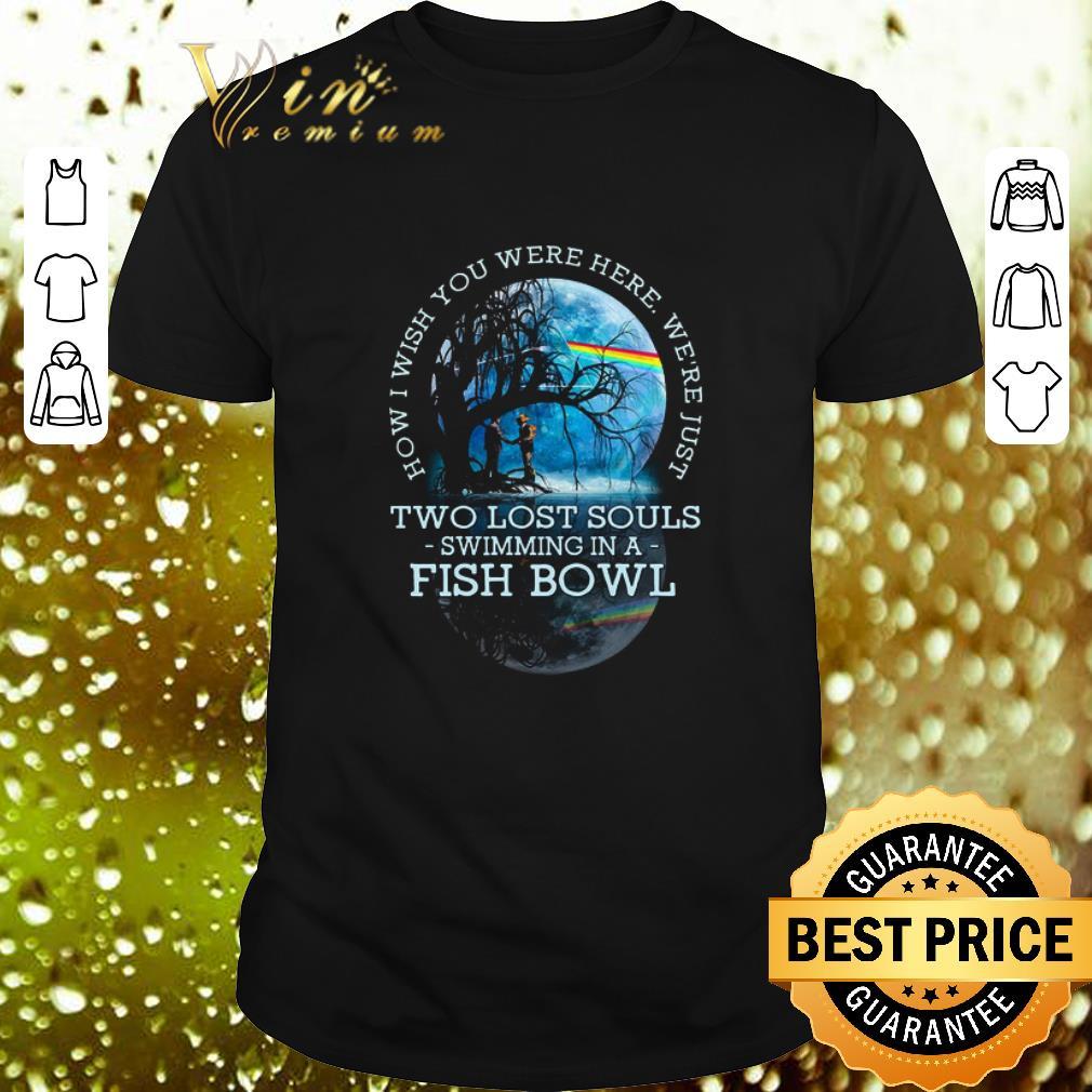 - Wish You Were Here Lyrics Pink Floyd Two Lost Souls Fish Bowl shirt