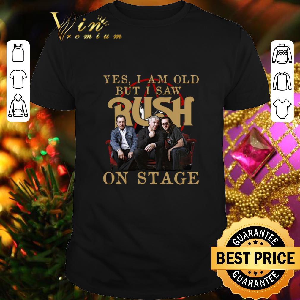 - Yes i am old but i saw Rush band on stage shirt