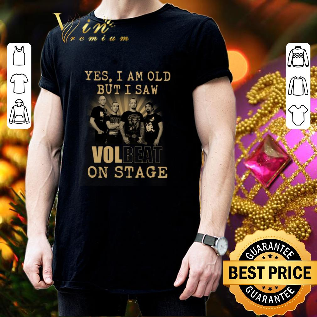 Yes i am old but i saw Volbeat Rock band on stage shirt 3