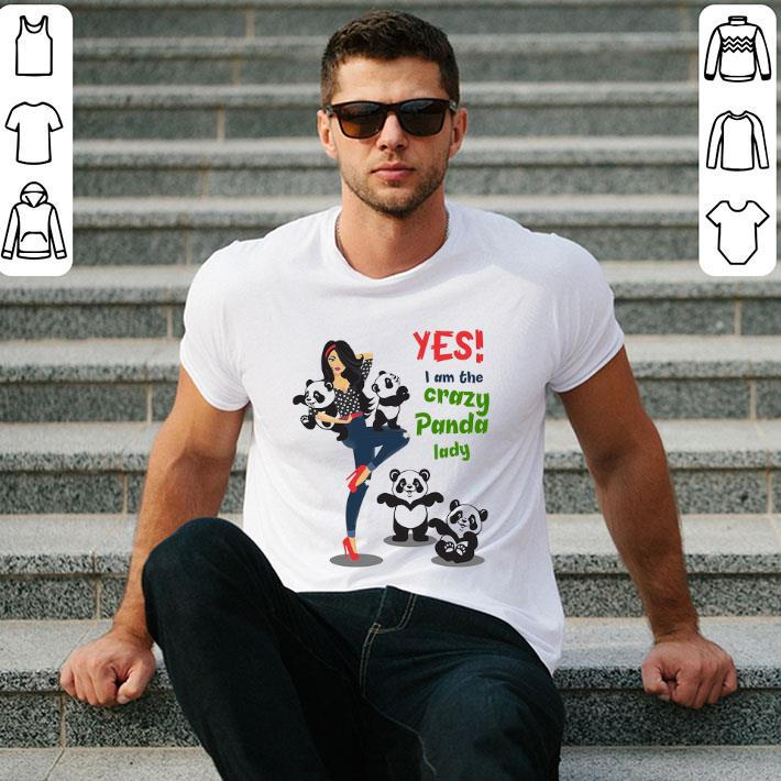 - Yes i am the crazy panda lady shirt
