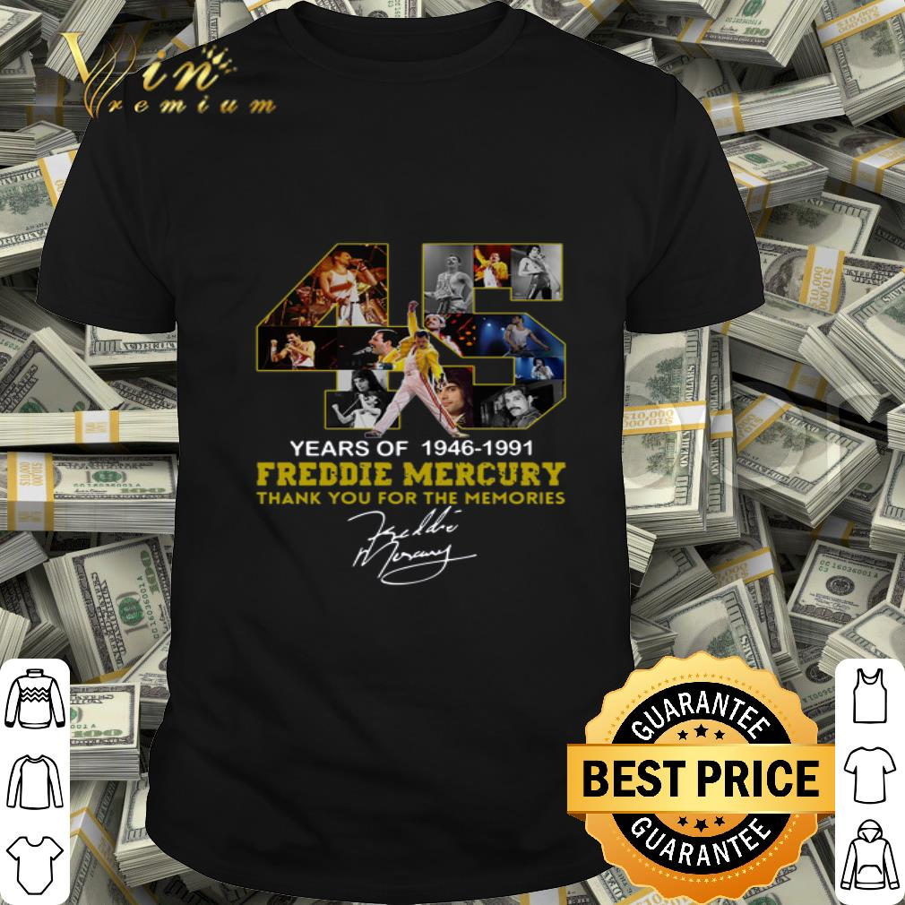 45 years of 1946-1991 Freddie Mercury thank you for the memories shirt