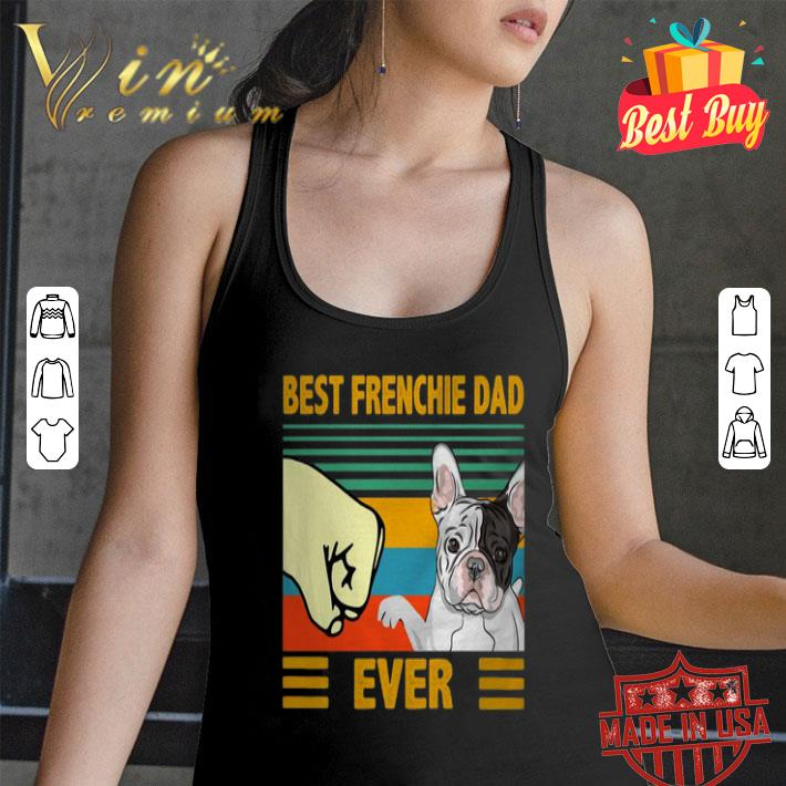 Best Frenchie dad ever vintage shirt