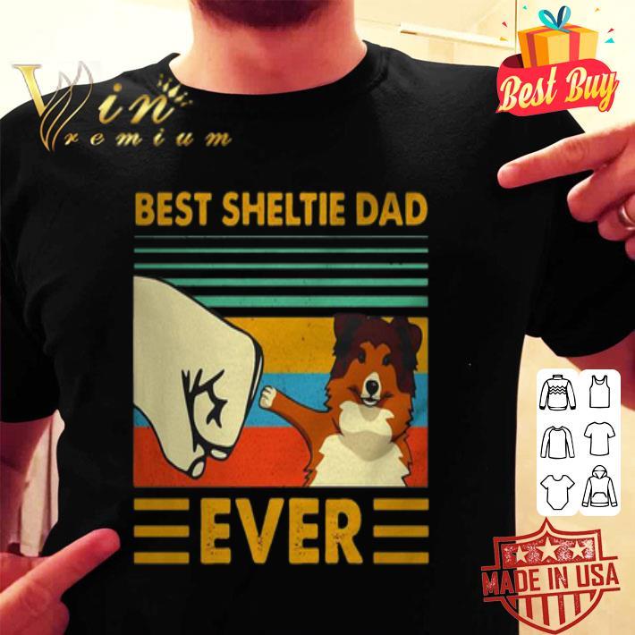 - Best Sheltie dad ever vintage shirt