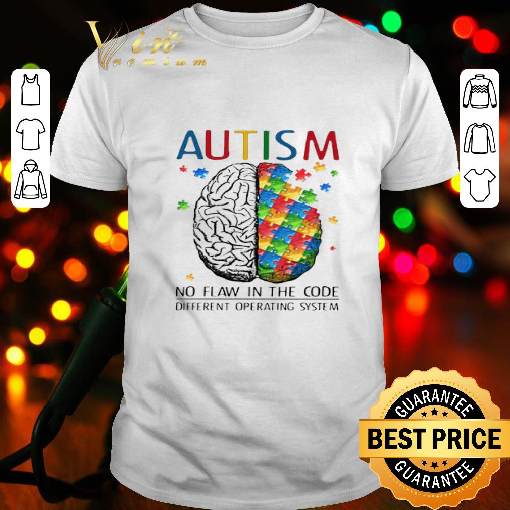 Brain Autism no flaw in the code different operating system shirt