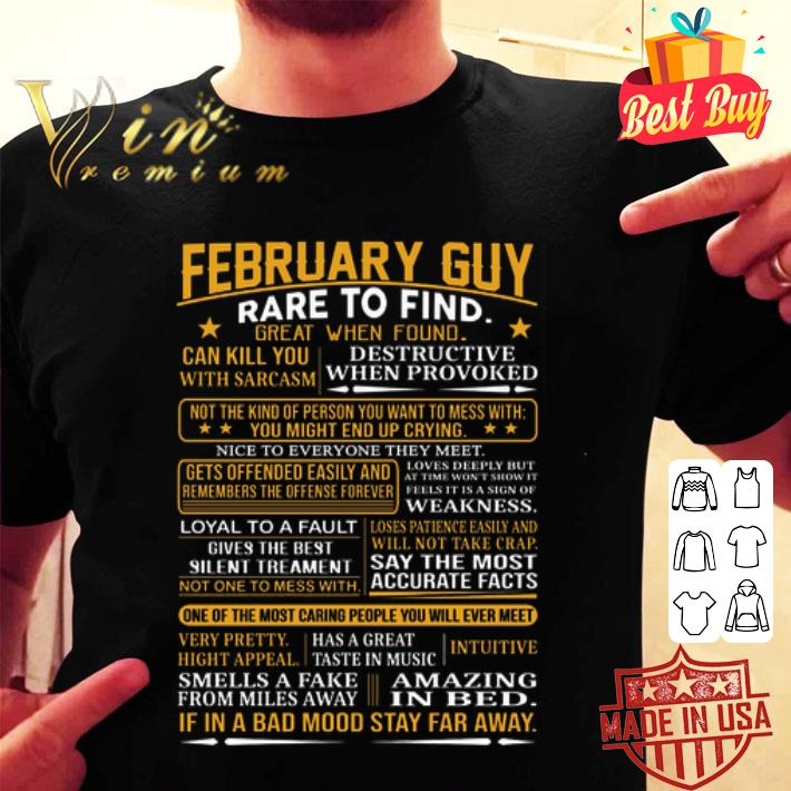 February guy rare to find great when found can kill you with sarcasm shirt