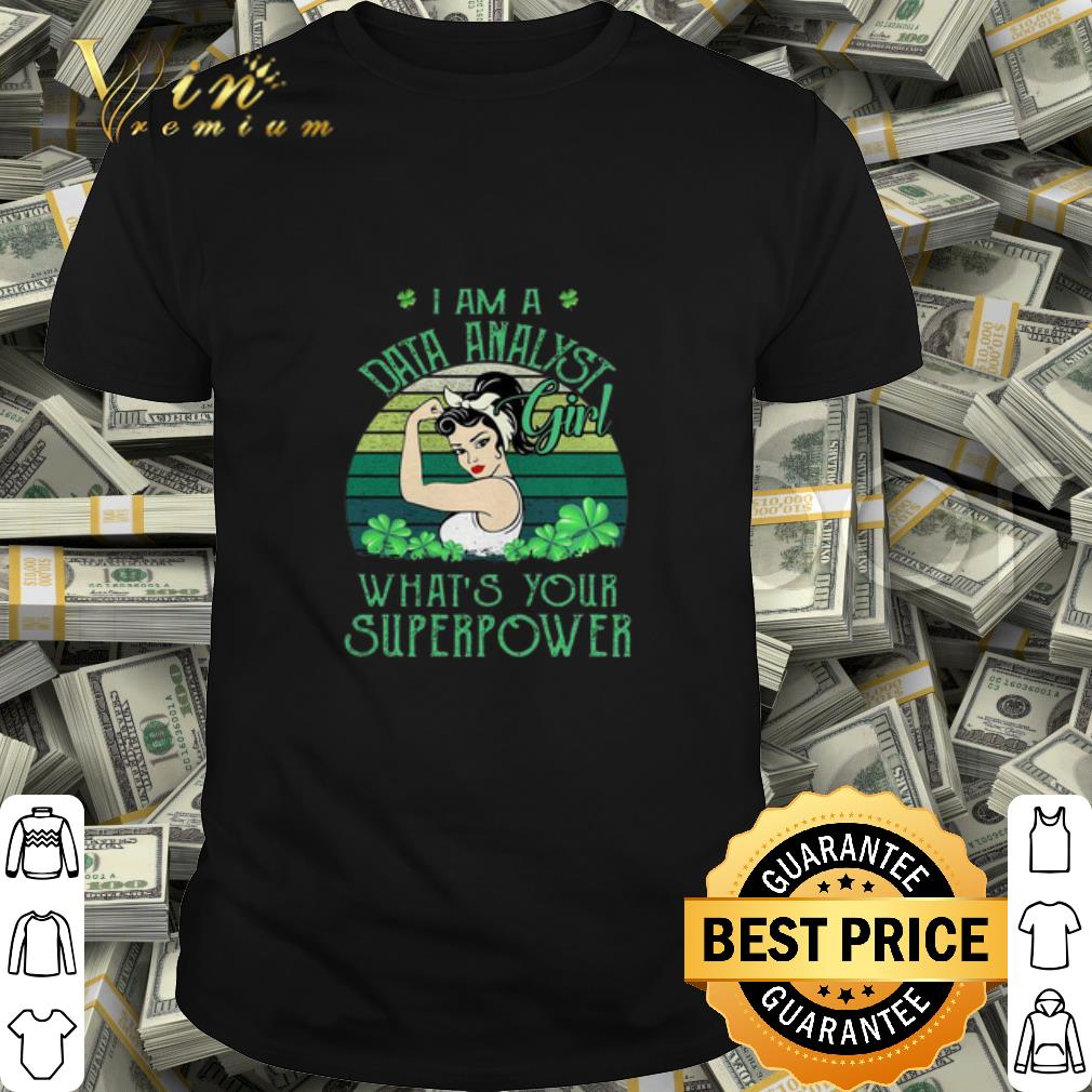 I am a Data Analyst girl what's your superpower St Patrick's day shirt