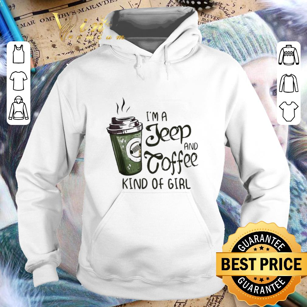 - I'm a jeep and coffee kind of girl shirt