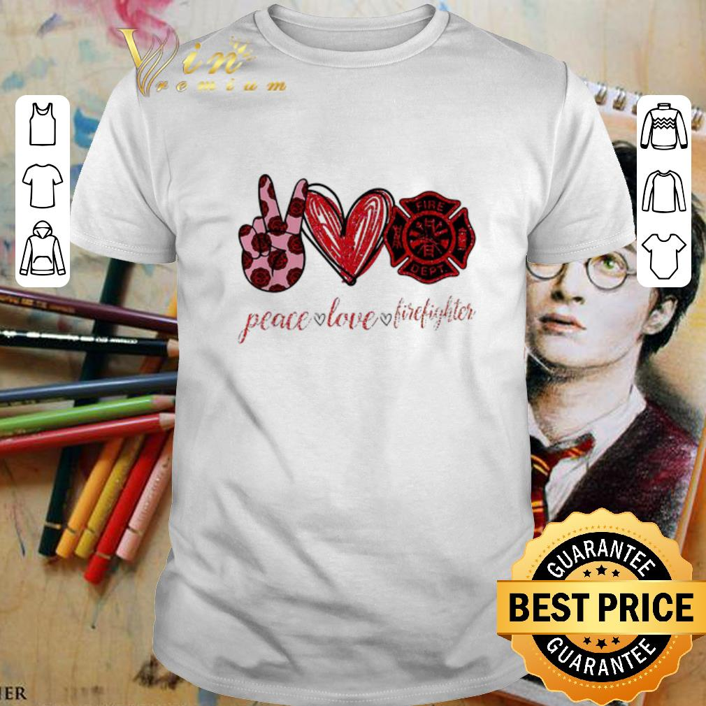 - Peace love cure firefighter shirt