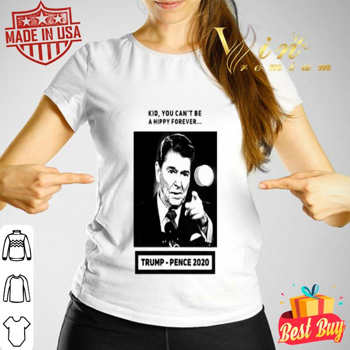 Reagan Kid You Can't Be a Hippy Forever Trump-Pence 2020 shirt