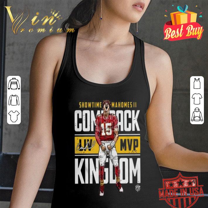 Showtime Patrick Mahomes II Comeback Liv MVP Kingdom Signature shirt