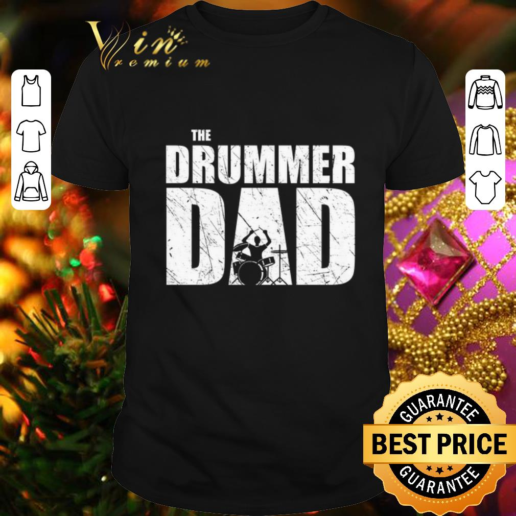 - The Drummer Dad Drums shirt