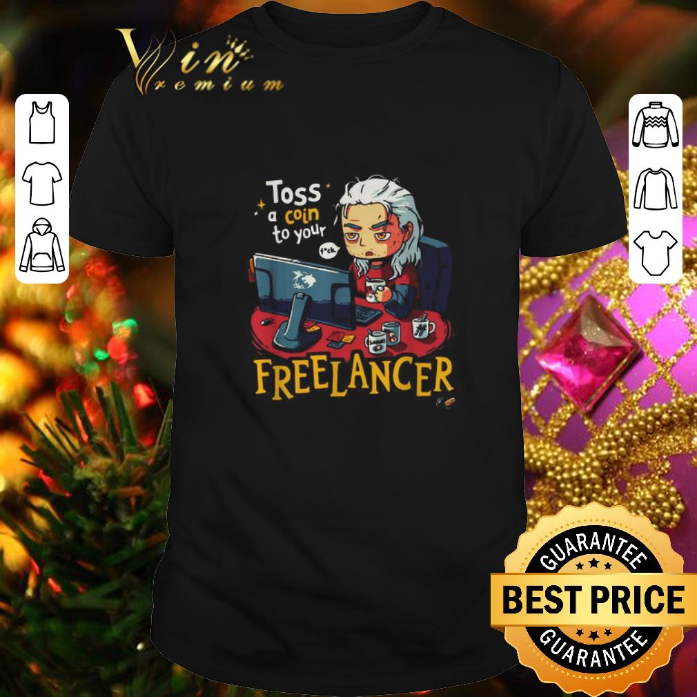 - The Witcher Toss a Coin to your fuck Freelancer shirt
