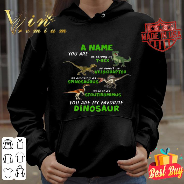 A Name You Are As Strong As T-rex As Smart As Velociraptor shirt