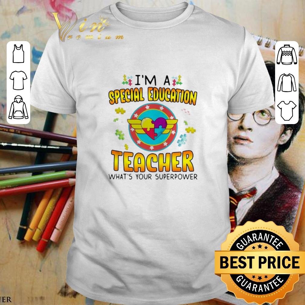 - Autism i'm a special education teacher what's your superpower shirt