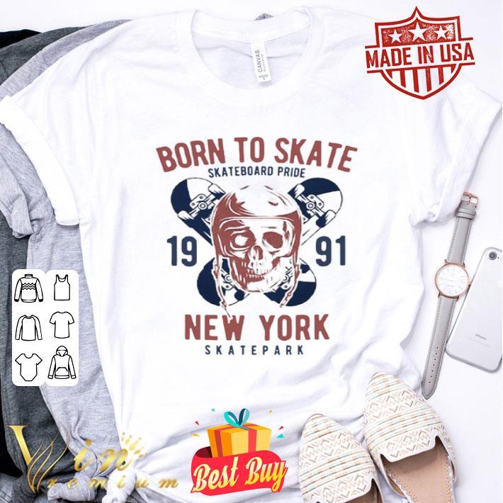 Born to Skate Skateboard Pride Skull 1991 New York Skatepark shirt