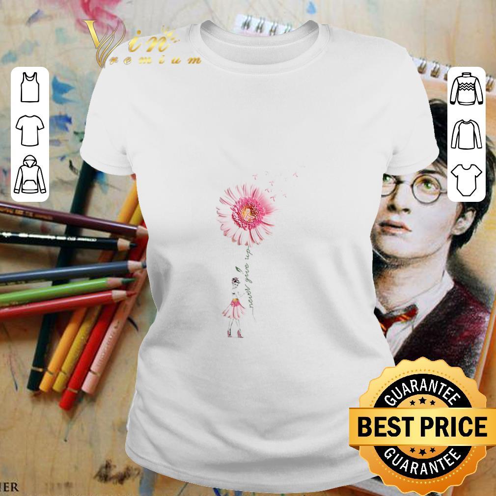- Breast Cancer Awareness Never Give Up Dandelion shirt