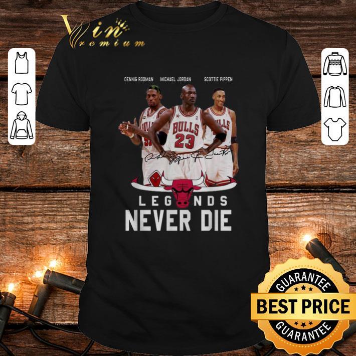 - Chicago Bulls logo signatures legends never die shirt