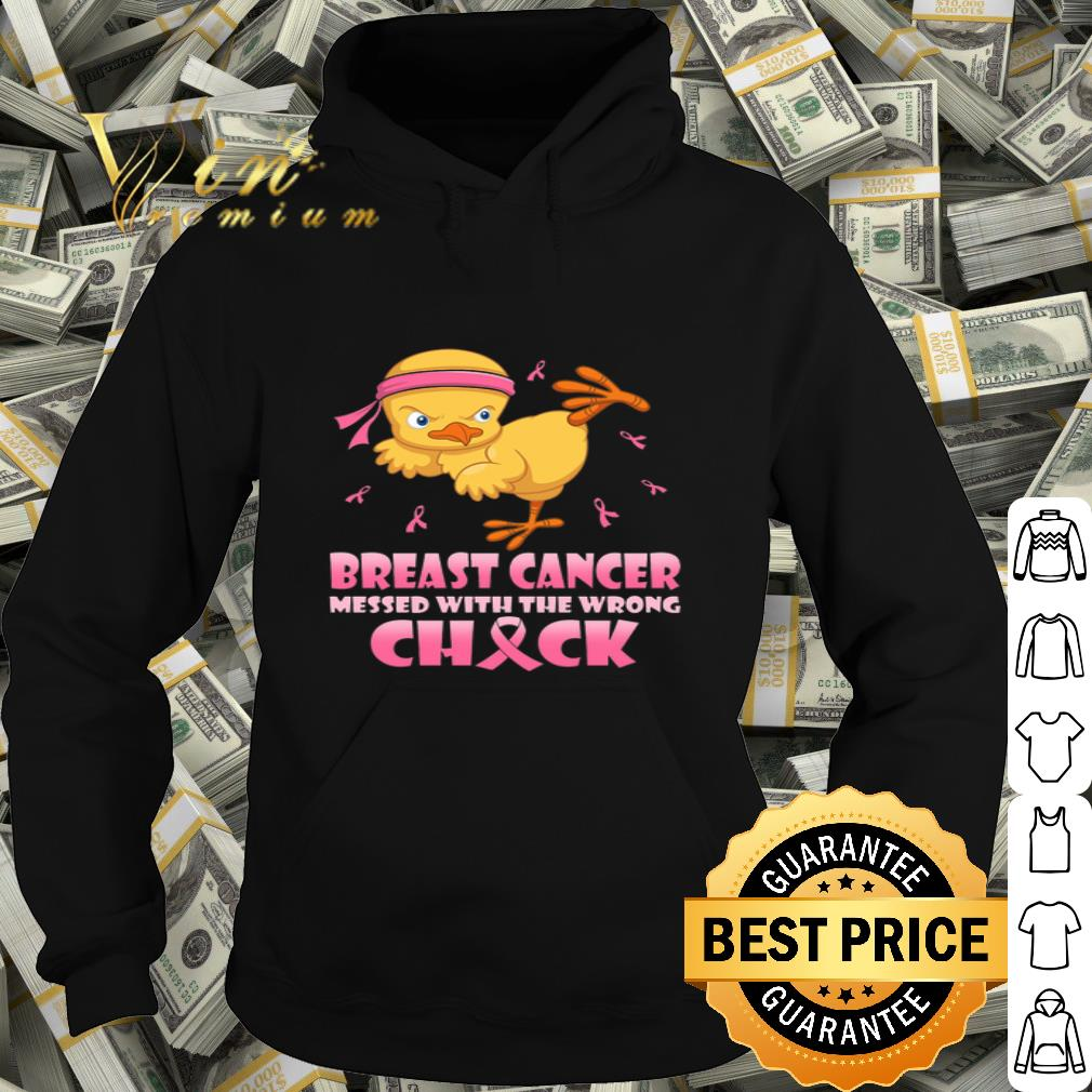 Chicken Breast Cancer messed with the wrong chick shirt