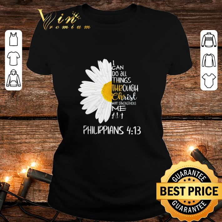 Daisy I can do all things through Christ who strengthens me Philippians shirt 2