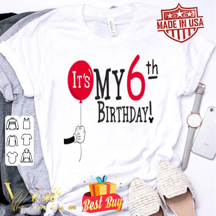 - Disney Mickey Mouse Balloon It's My 6th Birthday shirt