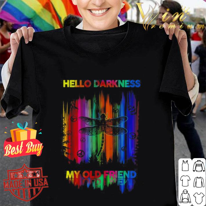 Dragonfly colors hello darkness my old friend shirt